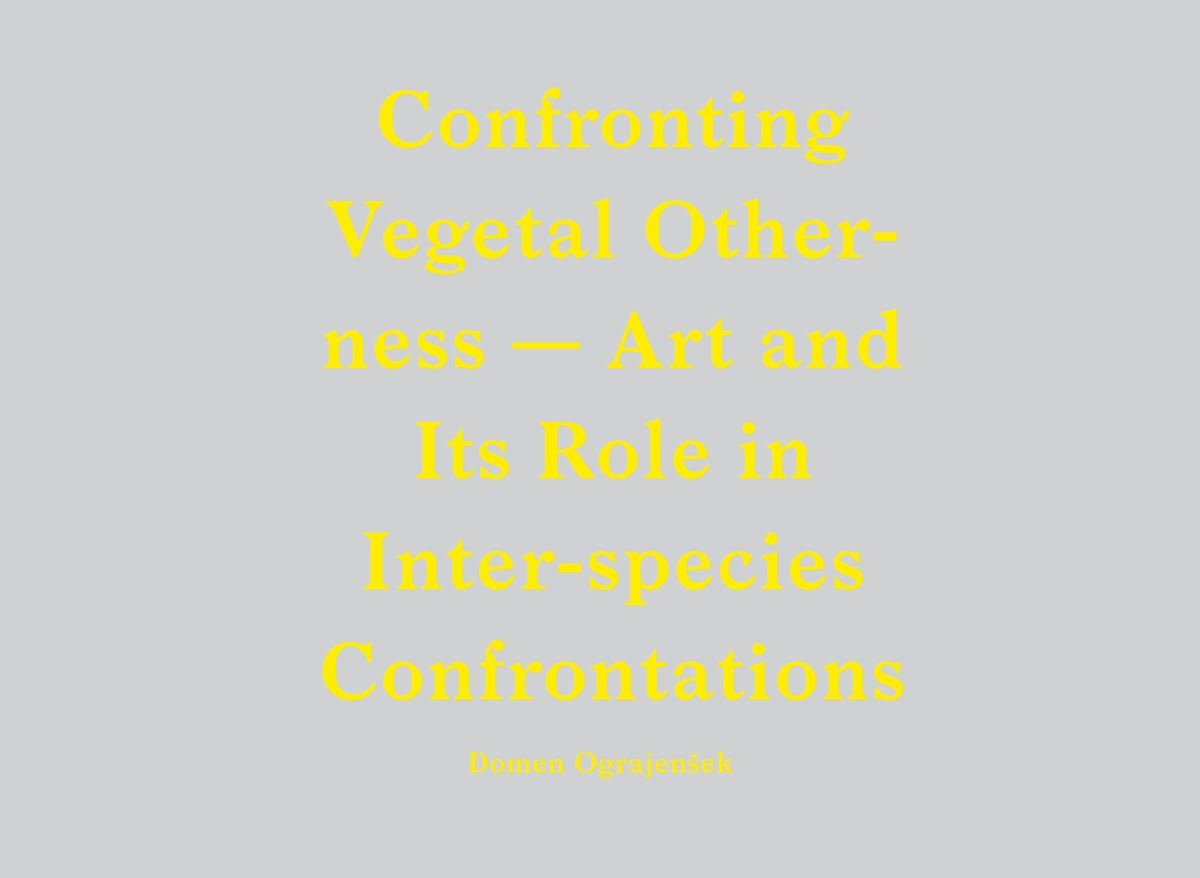 Confronting Vegetal Otherness – Art and Its Role in Inter-species Confrontations